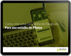 Como criar uma campanha de Facebook para seu estúdio de Pilates